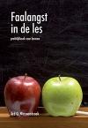 Faalangst in de les - praktijkboek voor leraren